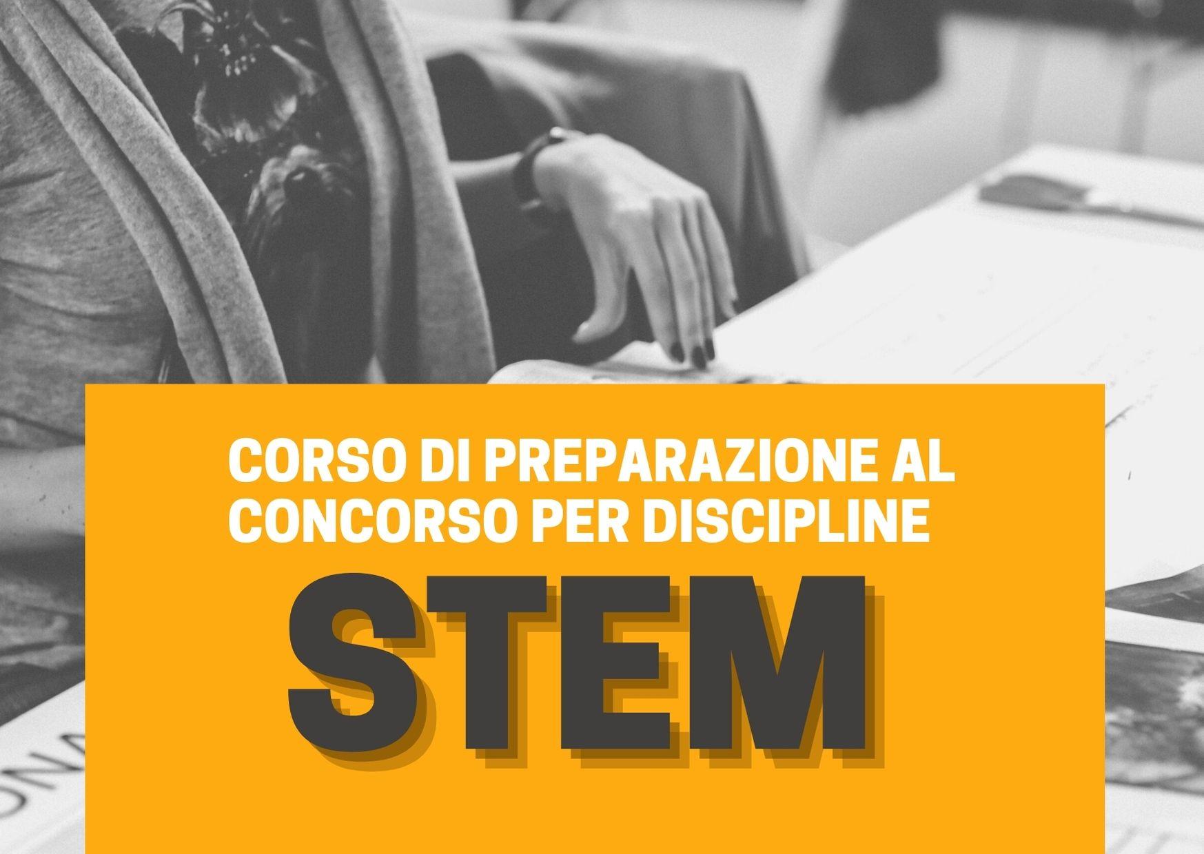 CORSO DI PREPARAZIONE AL CONCORSO ORDINARIO DI I E II GRADO PER LE DISCIPLINE STEM
